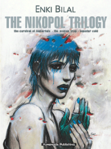 The Nikopol Trilogy, by Enki Bilal, unpublished in the US